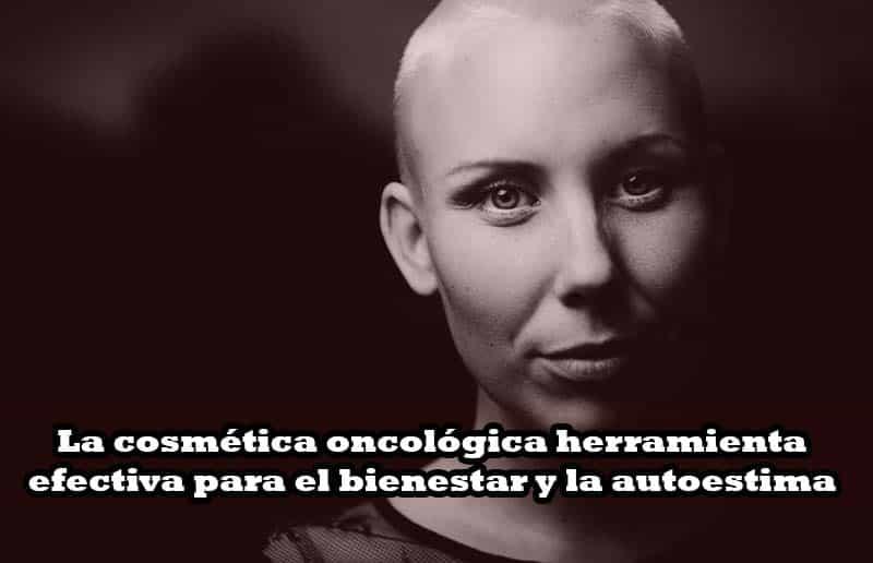 La cosmética oncológica herramienta efectiva para el bienestar y la autoestima
