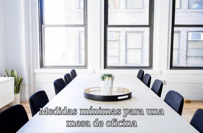 medidas mínimas mesa oficina