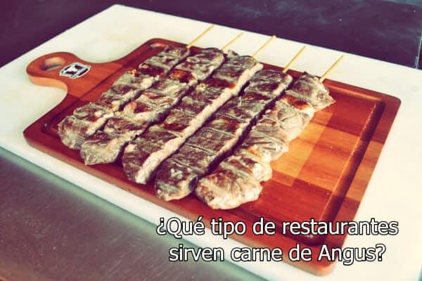 ¿Qué tipo de restaurantes sirven carne de Angus?