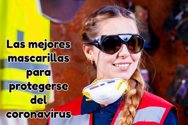 Las mejores mascarillas para protegerse del coronavirus