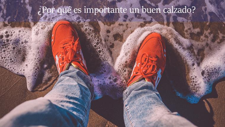 ¿Por qué es importante llevar un calzado adecuado?